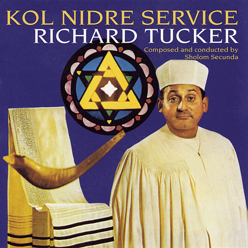 Kol Nidre Service by Richard Tucker