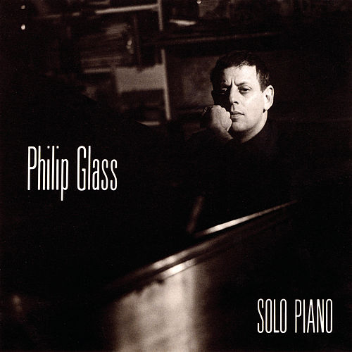 Solo Piano by Philip Glass
