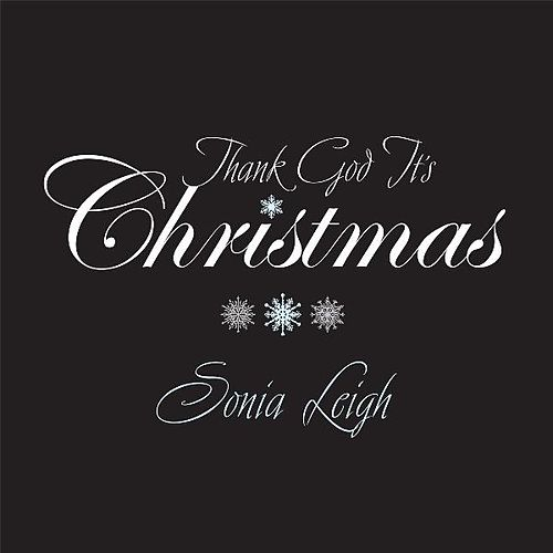 Thank God It's Christmas by Sonia Leigh