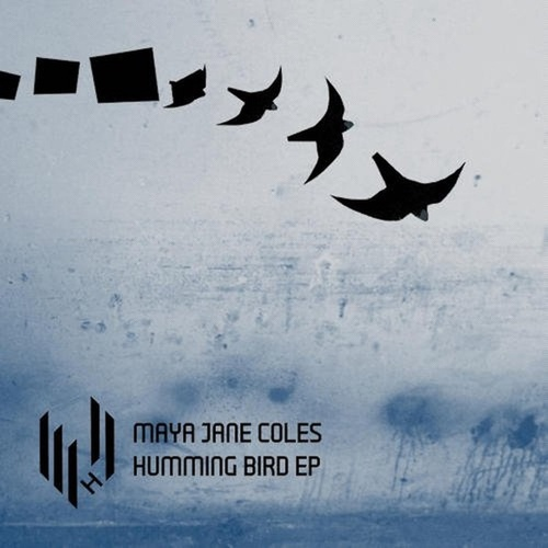 Humming Bird EP de Maya Jane Coles