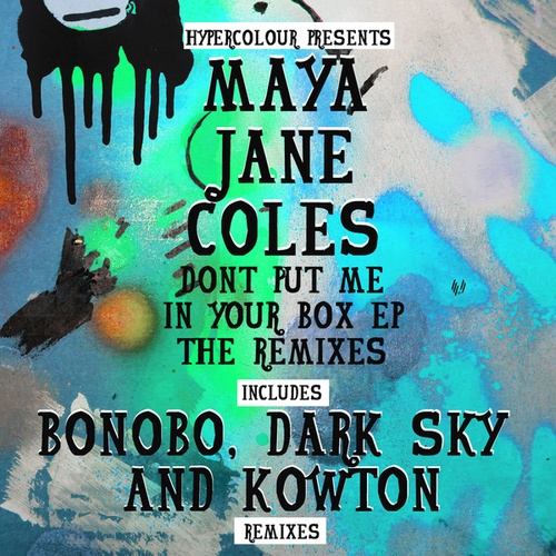 Don't Put Me In Your Box (The Remixes) de Maya Jane Coles
