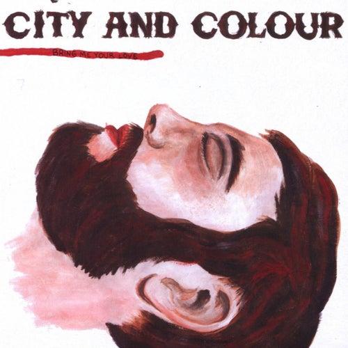 Bring Me Your Love de City And Colour