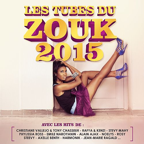 Les tubes du zouk 2015 von Various Artists