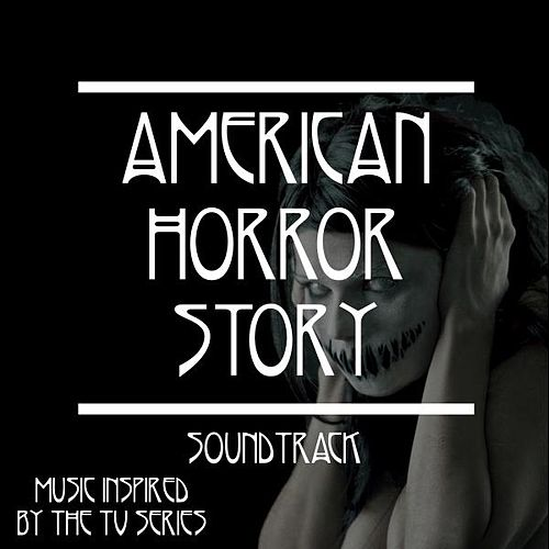 American Horror Story Soundtrack (Music Inspired By the TV Series) de Fandom