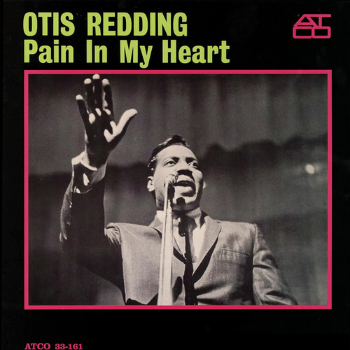 Pain In My Heart de Otis Redding