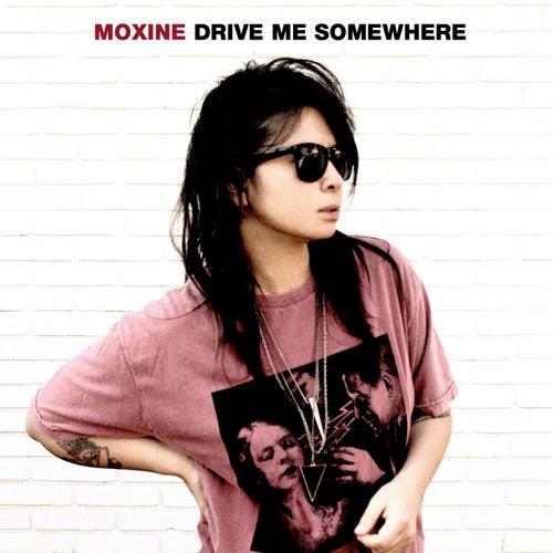 Drive Me Somewhere by Moxine