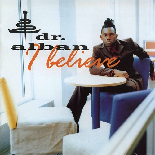 I Believe by Dr. Alban