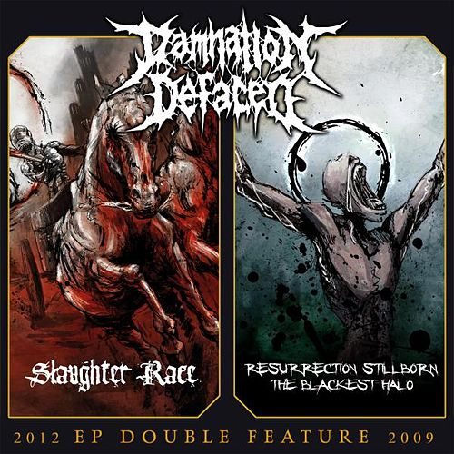 EP Double Feature: Slaughter Race / Resurrection Stillborn-The Blackest Halo von Damnation Defaced