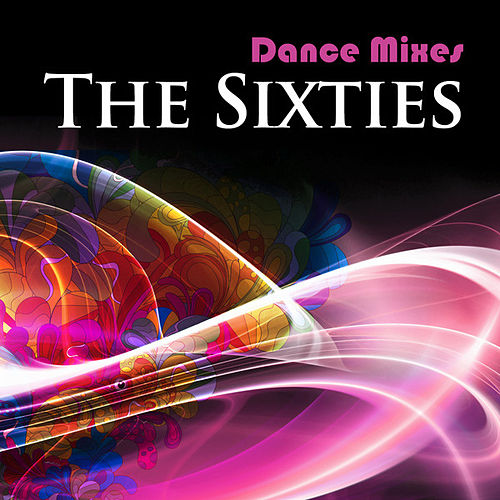 Dance Mixes: The Sixties von Various Artists