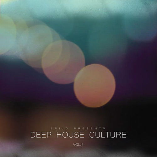 Deep House Culture, Vol. 5 by Various Artists