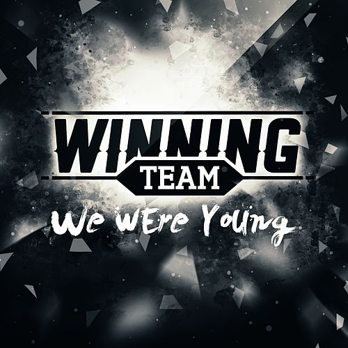 We Were Young by Winning Team