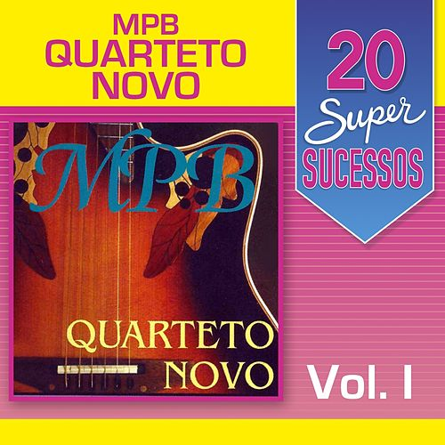 20 Super Sucessos, Vol. 1 (MPB) by Quarteto Novo