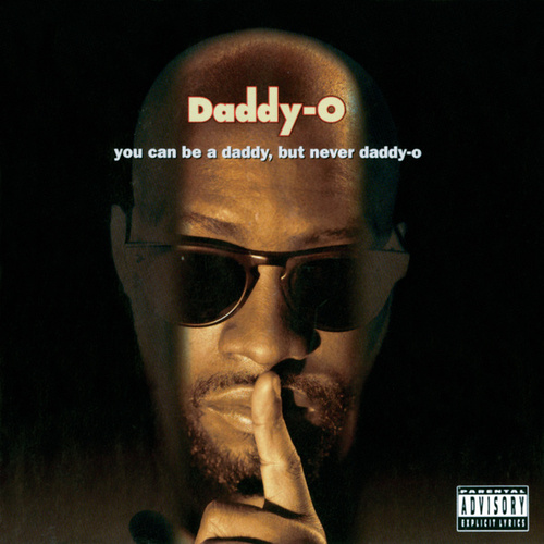 You Can Be A Daddy, But Never Daddy-O von Daddy-O