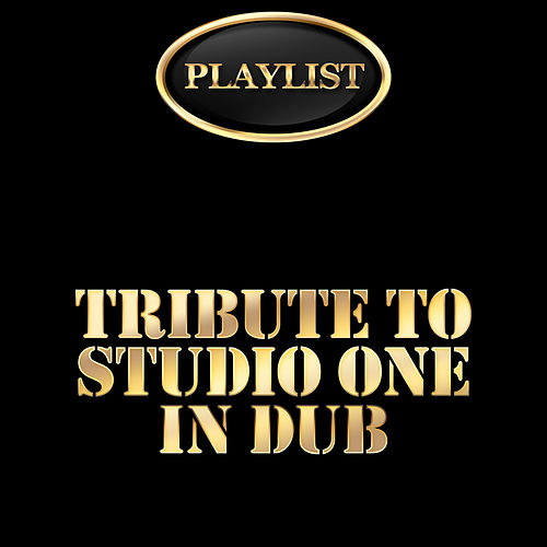 Tribute to Studio One in Dub Playlist by Various Artists