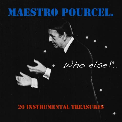 Maestro Pourcel: Who Else? von Franck Pourcel