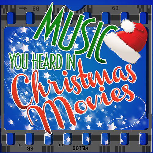 Music You Heard in Christmas Movies by Various Artists