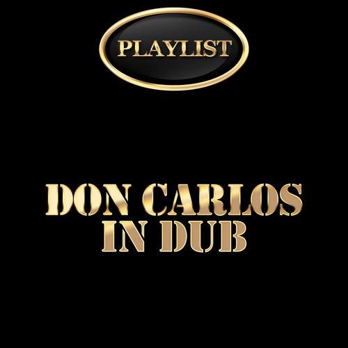 Don Carlos in Dub Playlist de Don Carlos