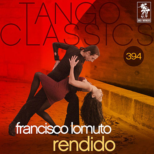 Tango Classics 394: Rendido (Historical Recordings) von Various Artists
