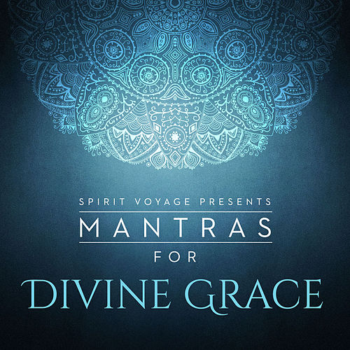 Mantras for Divine Grace de Snatam Kaur