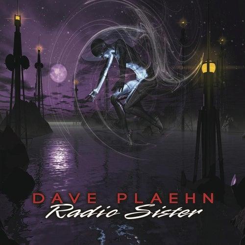Radio Sister de Dave Plaehn