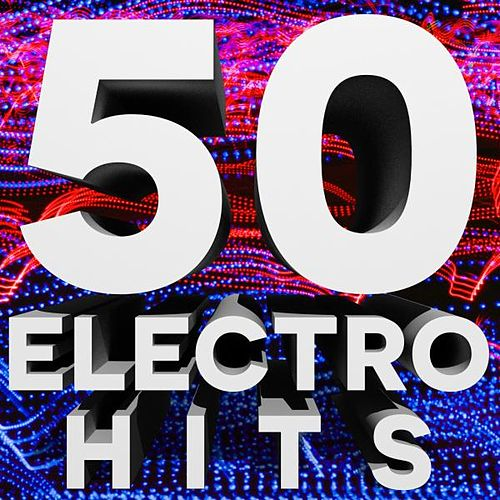 50 Electro House Hits by Various Artists