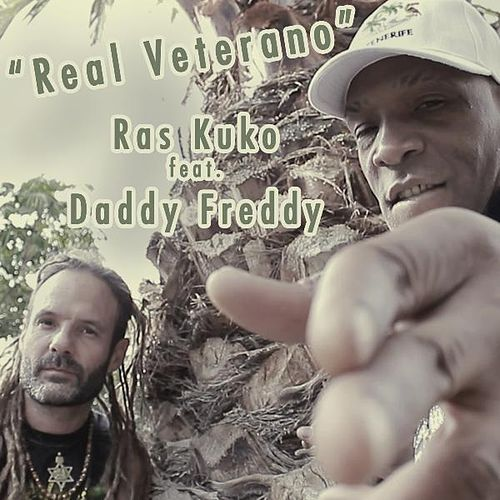 Real Veterano (feat. Daddy Freddy) by Ras Kuko