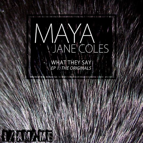 What They Say EP (EP) de Maya Jane Coles