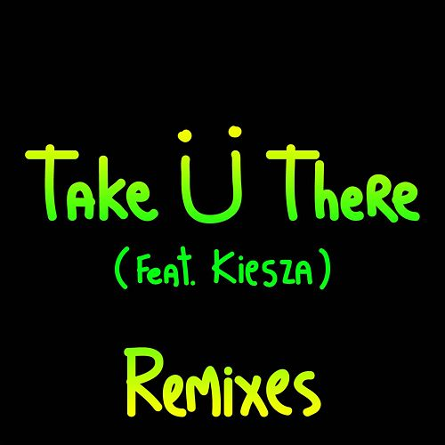 Take Ü There (feat. Kiesza) (Remixes) by Jack Ü
