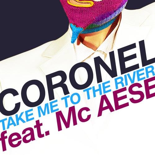 Take Me to the River von El Coronel
