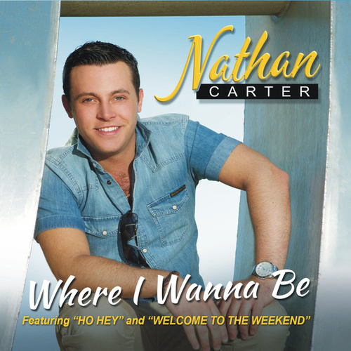 Where I Wanna Be de Nathan Carter