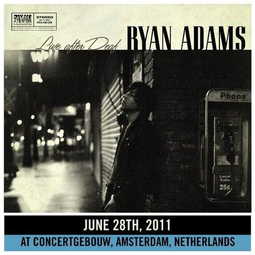 Live After Deaf (Amsterdam) by Ryan Adams