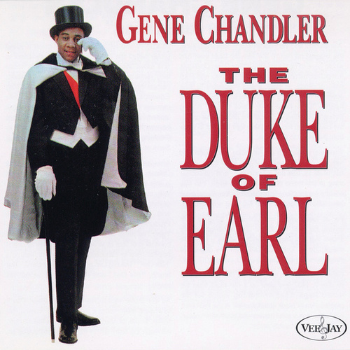 The Duke Of Earl by Gene Chandler