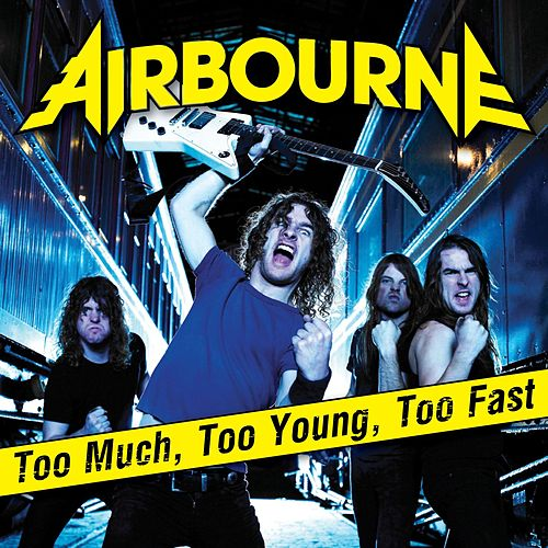 Too Much, Too Young, Too Fast by Airbourne