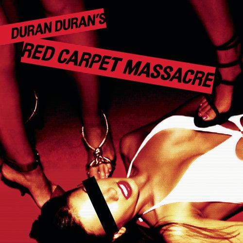 Red Carpet Massacre by Duran Duran