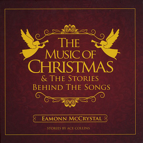 The Music of Christmas & the Stories Behind the Songs de Eamonn McCrystal