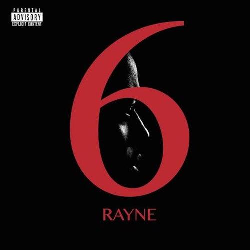 6 by RAYNE