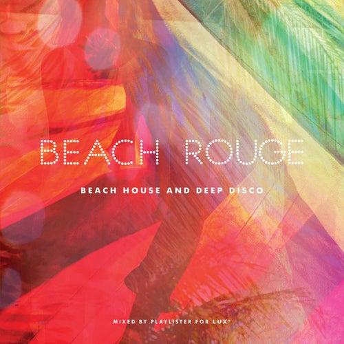 Beach Rouge - Beach House & Deep Disco by Various Artists