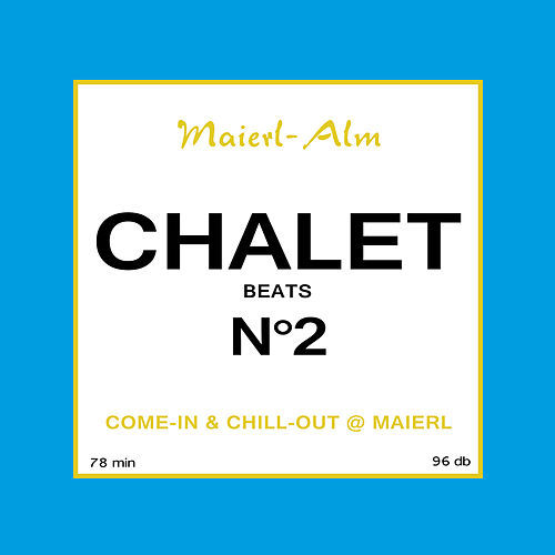 Chalet Beats N°2 (Maierl Alm) de Various Artists