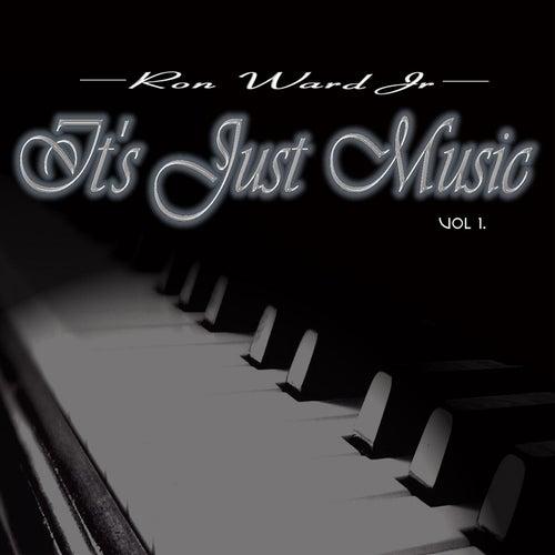 It's Just Music, Vol. 1 de Ron Ward Jr.