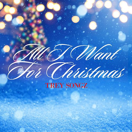 All I Want For Christmas von Trey Songz