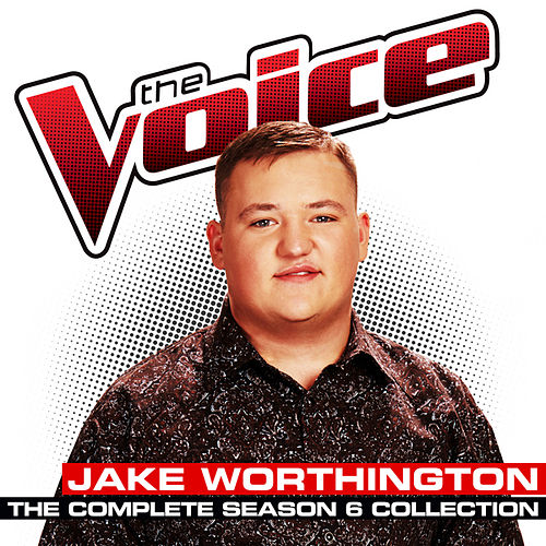 The Complete Season 6 Collection (The Voice Performance) von Jake Worthington