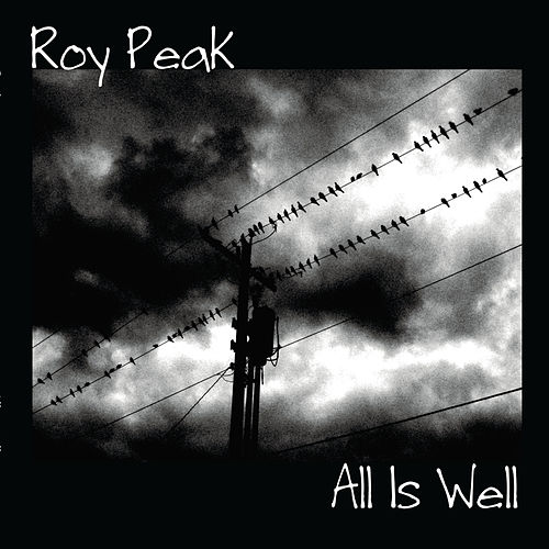 All Is Well by Roy Peak