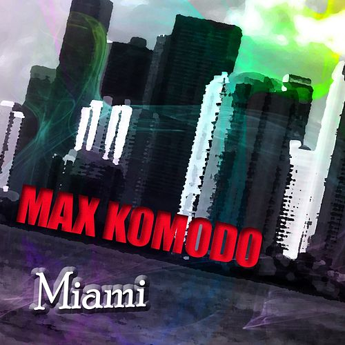 Miami (Extended Mix) by Max Komodo
