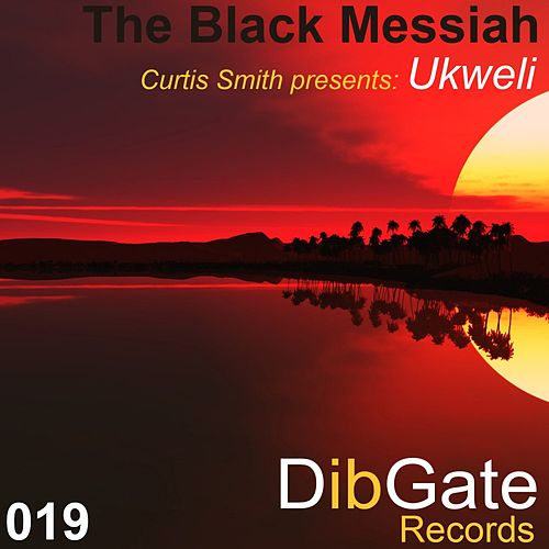 The Black Messiah (Curtis Smith Presents) de Ukweli
