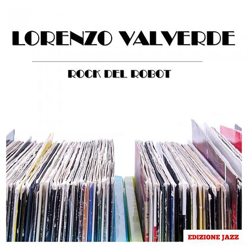 Rock Del Robot de Lorenzo Valverde