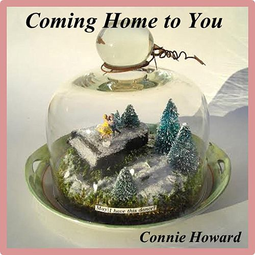 Coming Home to You by Connie Howard