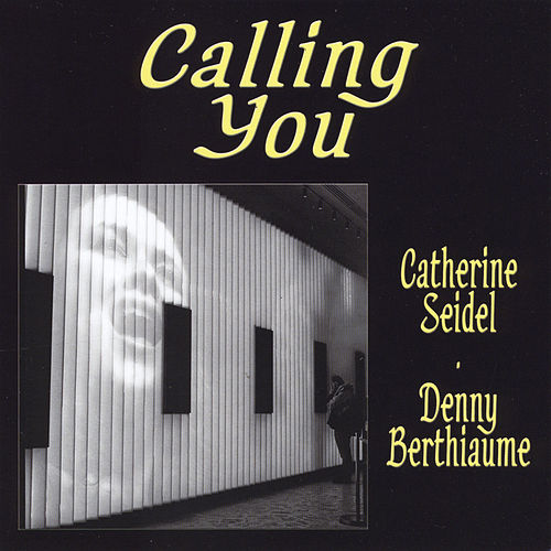 Calling You de Denny Berthiaume