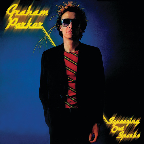 Squeezing Out Sparks by Graham Parker
