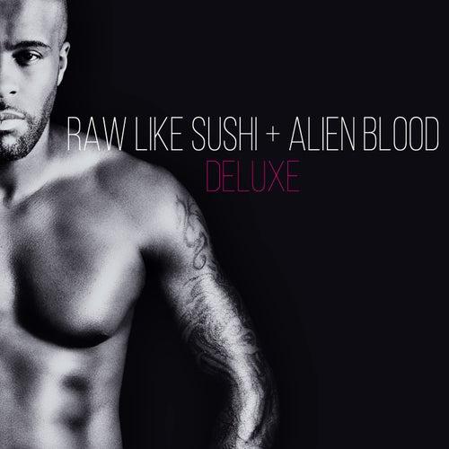 Raw Like Sushi + Alien Blood (Deluxe) by Kaysha