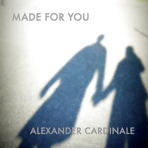 Made for You von Alexander Cardinale